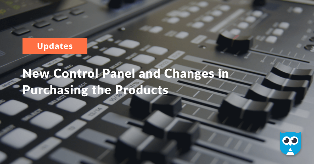 New Control Panel and Changes in Purchasing the Products