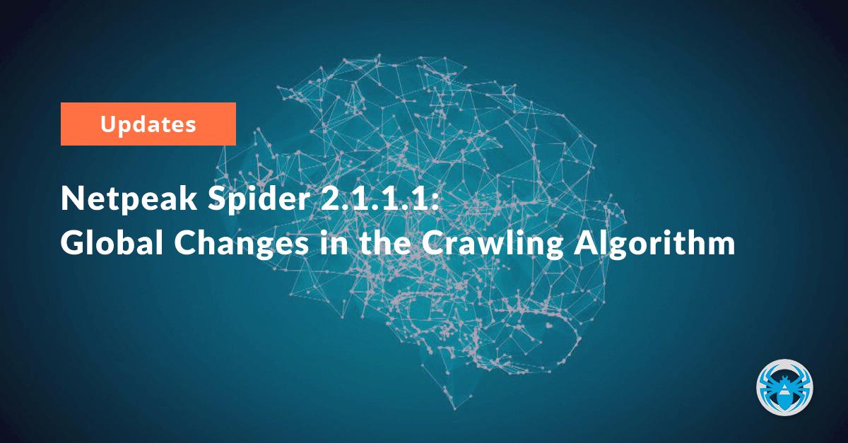 Netpeak Spider 2.1.1.1: Global Changes in the Crawling Algorithm