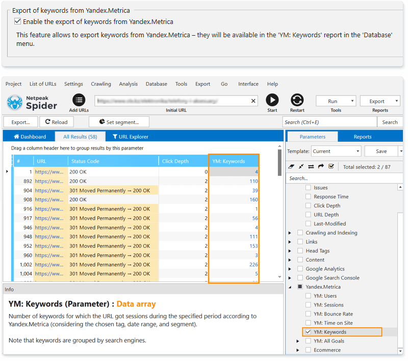 To export keywords from Yandex.Metrica in Netpeak Spider, tick a checkbox in the corresponding settings section and select the 'YM: Keywords' parameter in a sidebar. To open the report on each URL after crawling, click on the property from the table